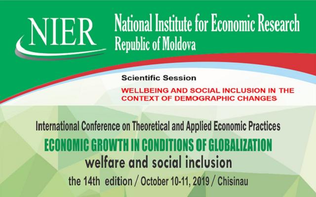 """Conferinţa Internaţională Ştiinţifico-Practică """"Creşterea economică în condiţiile globalizării: bunăstare și incluziune socială"""""""